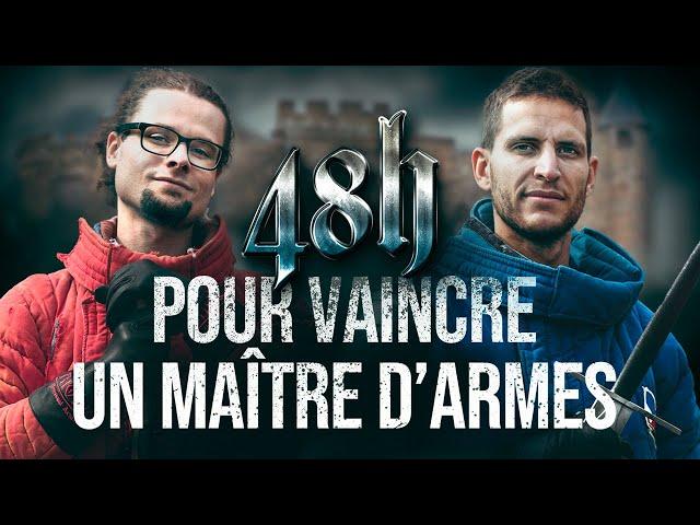 48H pour vaincre un MAÎTRE D'ARMES ! (ft. Entrer en Lice)