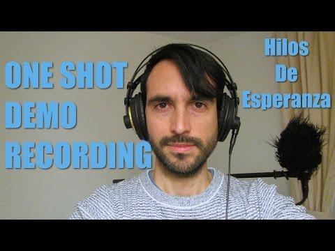 Recording a Demo on One Shot / Hilos De Esperanza (Thread of Hope) -  Demo