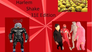 Harlem shake 31E