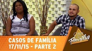 Casos de Família (17/11/15) - Não bastou a traição, sua amante tinha que engravidar? - Parte 2
