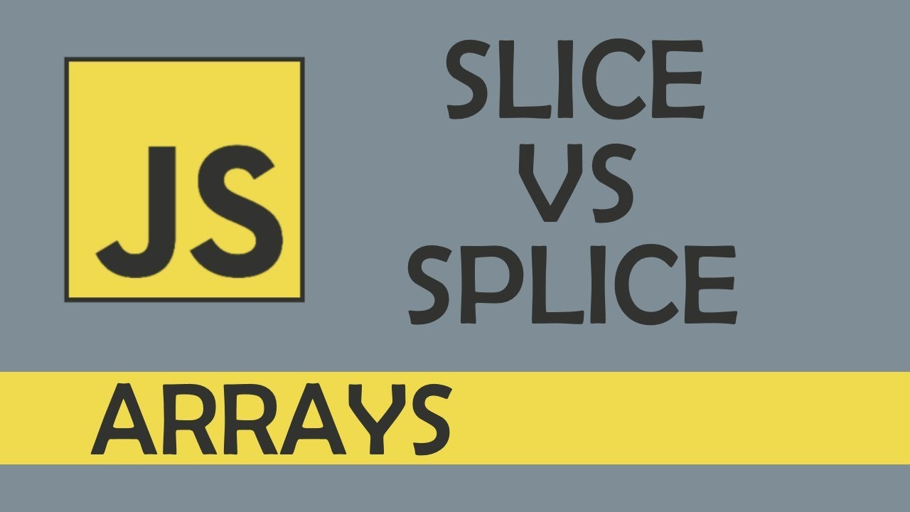 Slice vs splice in JS - YouTube