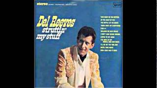 Watch Del Reeves I Dont Have Sense Enough to Come In Out Of The Pain video