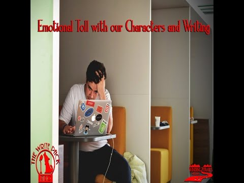 Emotional Toll with our Characters and Writing