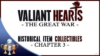Valiant Hearts: The Great War - Historical Items Collectibles - Chapter 3 The Poppy Fields