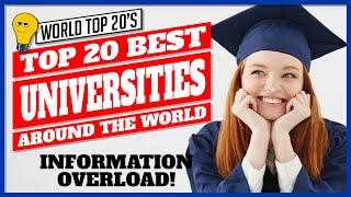 Top 10 Colleges - Top 20 Universities In The World