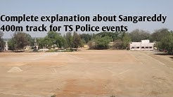 Complete explanation about Sangareddy 400m track for TS police events.