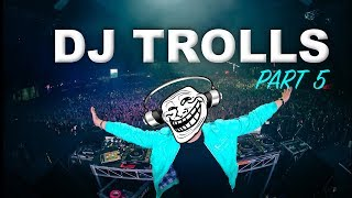 Repeat youtube video DJs that Trolled the Crowd (Part 5)