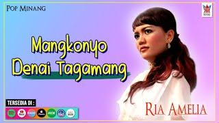 Ria Amelia - Mangkonyo Denai Tagamang (Official Video) | Lagu Minang Populer