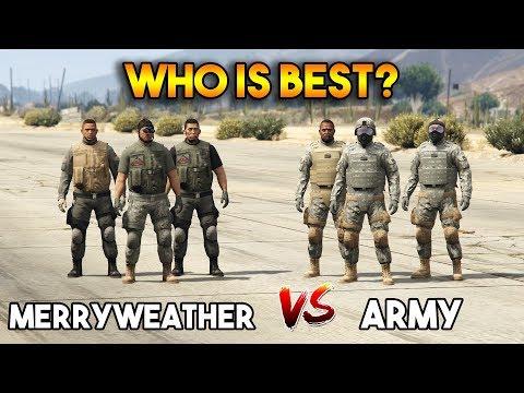 GTA 5 ONLINE : MERRYWEATHER VS ARMY (WHO IS BEST?)