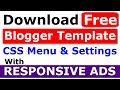 Ads Ready Blogger Templates 2019 Free Download | Blogger CSS Menu & Settings | Responsive Ads