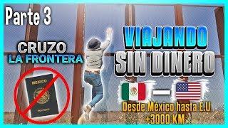 pidiendo-ride-hasta-tijuana-3000-kilmetros-sin-dinero-parte-3-final