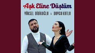Aşk Eline Düştüm (feat. Duygu Kutlu)