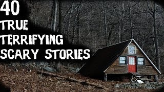 40 Terrifying TRUE Horror Stories From Reddit! (ULTIMATE COMPILATION)