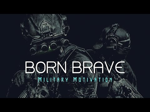 BORN BRAVE ● Military Motivation