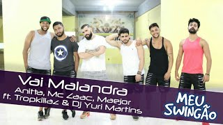 Baixar Vai Malandra - Anitta, Mc Zaac, Maejor ft. Tropkillaz & Dj Yuri Martins - Coreografia - Meu Swingão.