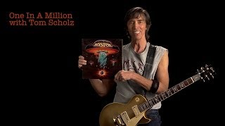 Tom Scholz: One In A Million