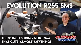 evolution R255 SMS | 10 inch sliding mitre saw that cuts almost anything!