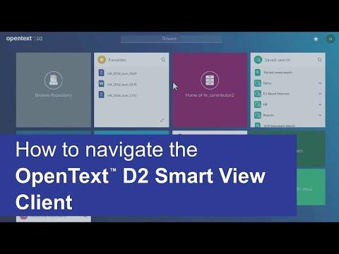 How to navigate the OpenText D2 Smart View Client | OpenText