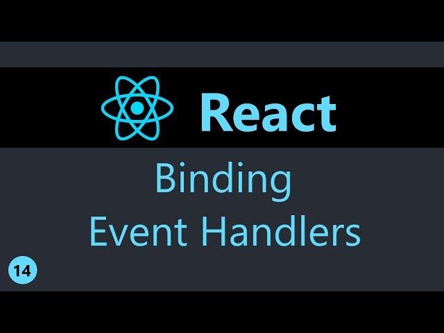 ReactJS Tutorial - 14 - Binding Event Handlers