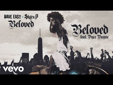 Dave East, Styles P - Beloved ft. Dyce Payne