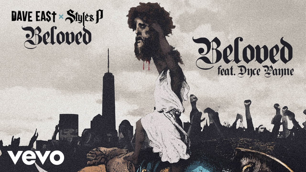 Dave East, Styles P - Beloved (Audio) ft. Dyce Payne