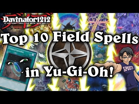 Top 10 Field Spells in the Game of Yu-Gi-Oh!  Terraforming Got A BNR!