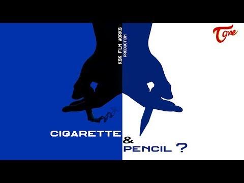 Cigarette & Pencil | Latest Telugu Short Film 2019 | By K Shiv Kumar | TeluguOne