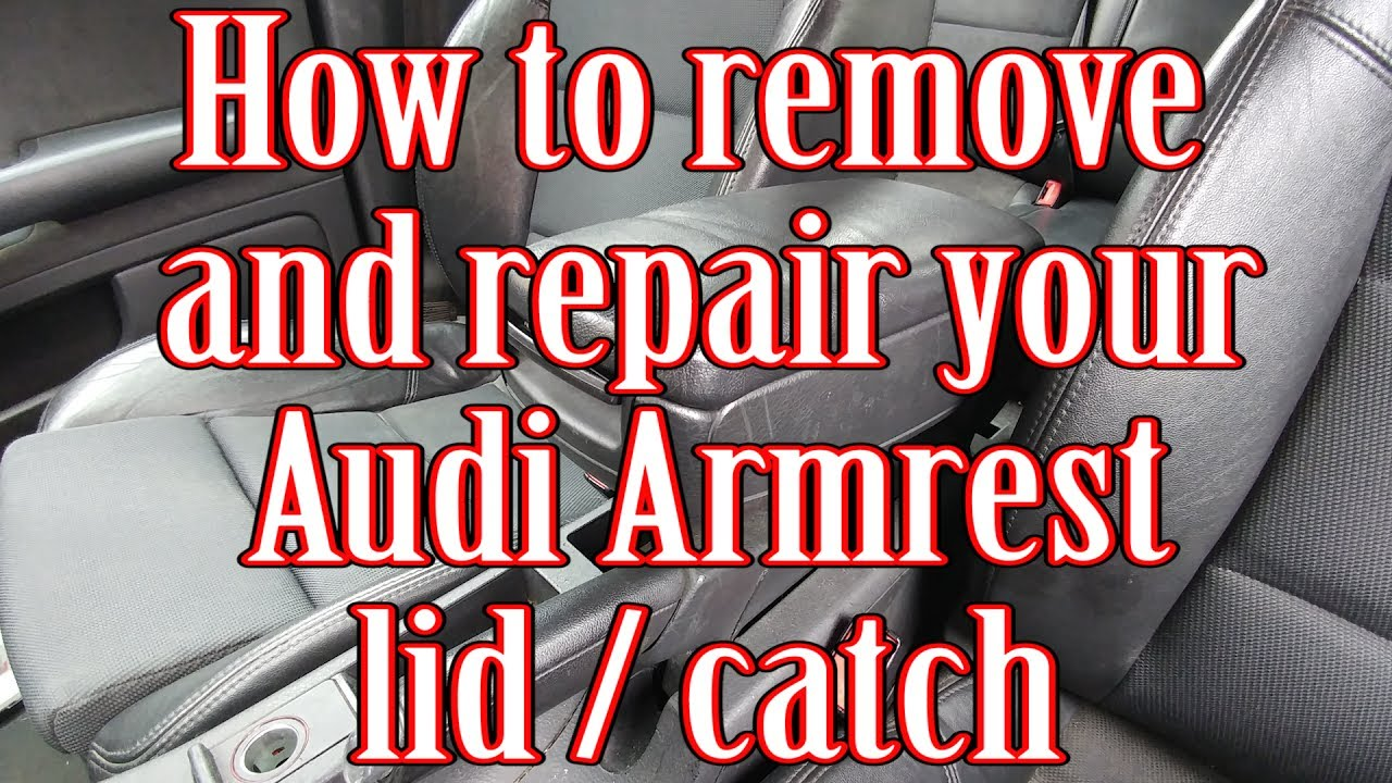 How To Remove And Repair Replace Your Audi Armrest Lid Catch