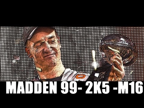 PEYTON MANNING THROUGH THE YEARS - MADDEN 99 - ESPN NFL 2K5 - MADDEN 16