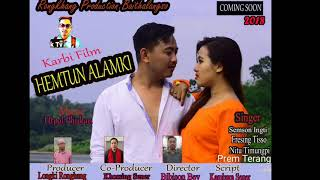 Hemtun Alamki Title song | new Karbi song by Kimrich TV