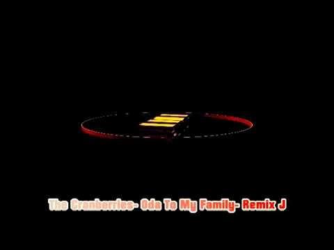 The Cranberries  Oda To My Family  Remix DJ J LONCOPUÉ