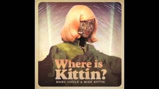 Marc Houle & Miss Kittin - Where is Kittin? (Original Mix)