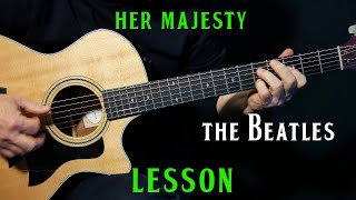 """how to play """"Her Majesty"""" on guitar by The Beatles 
