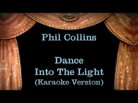 Phil Collins - Dance Into The Light - Lyrics (Karaoke Version)