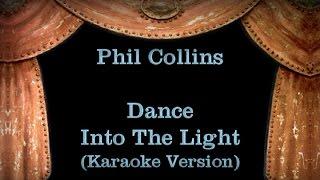 Phil Collins - Dance Into The Light - Lyrics (Karaoke Version)