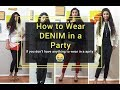 How to Wear Jeans in a party | style by Akanksha