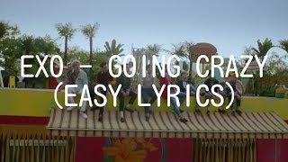 Video EXO - GOING CRAZY (EASY LYRICS) download MP3, 3GP, MP4, WEBM, AVI, FLV Juli 2018