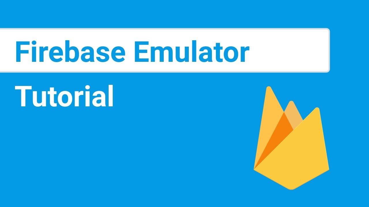 Firebase Emulator Tutorial   Local Development With Firebase