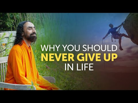 1 Good Reason to NEVER to GIVE UP in Life - Must Watch Motivation from Swami Mukundananda