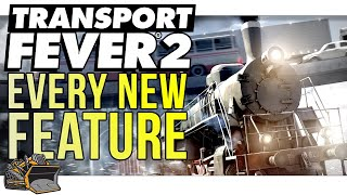 EVERY new gameplay feature in Transport Fever 2