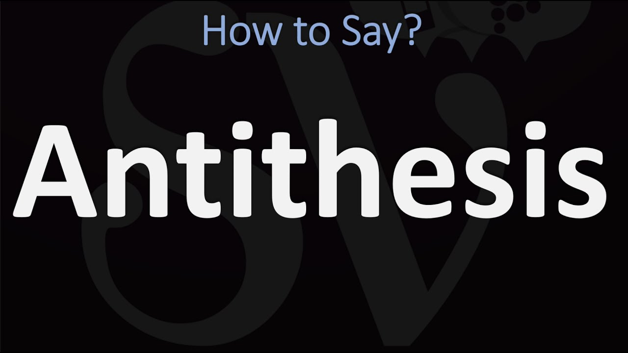How to Pronounce Antithesis? (CORRECTLY)