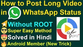 How to Post Long Video on WhatsApp Status Without Root | Android Member