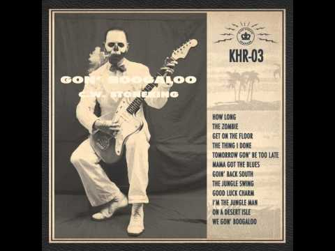 C.W. Stoneking - Mama Got the Blues mp3 baixar