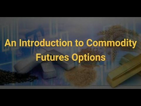 Commodity Futures Options - An Introduction