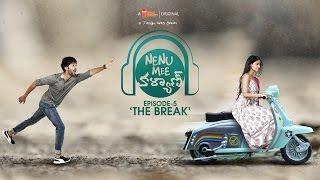 Nenu Mee Kalyan S01E05 - 'The Break' | నేను మీ కళ్యాణ్ తెలుగు వెబ్ సిరీస్