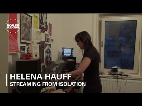 Helena Hauff | Boiler Room: Streaming From Isolation #4