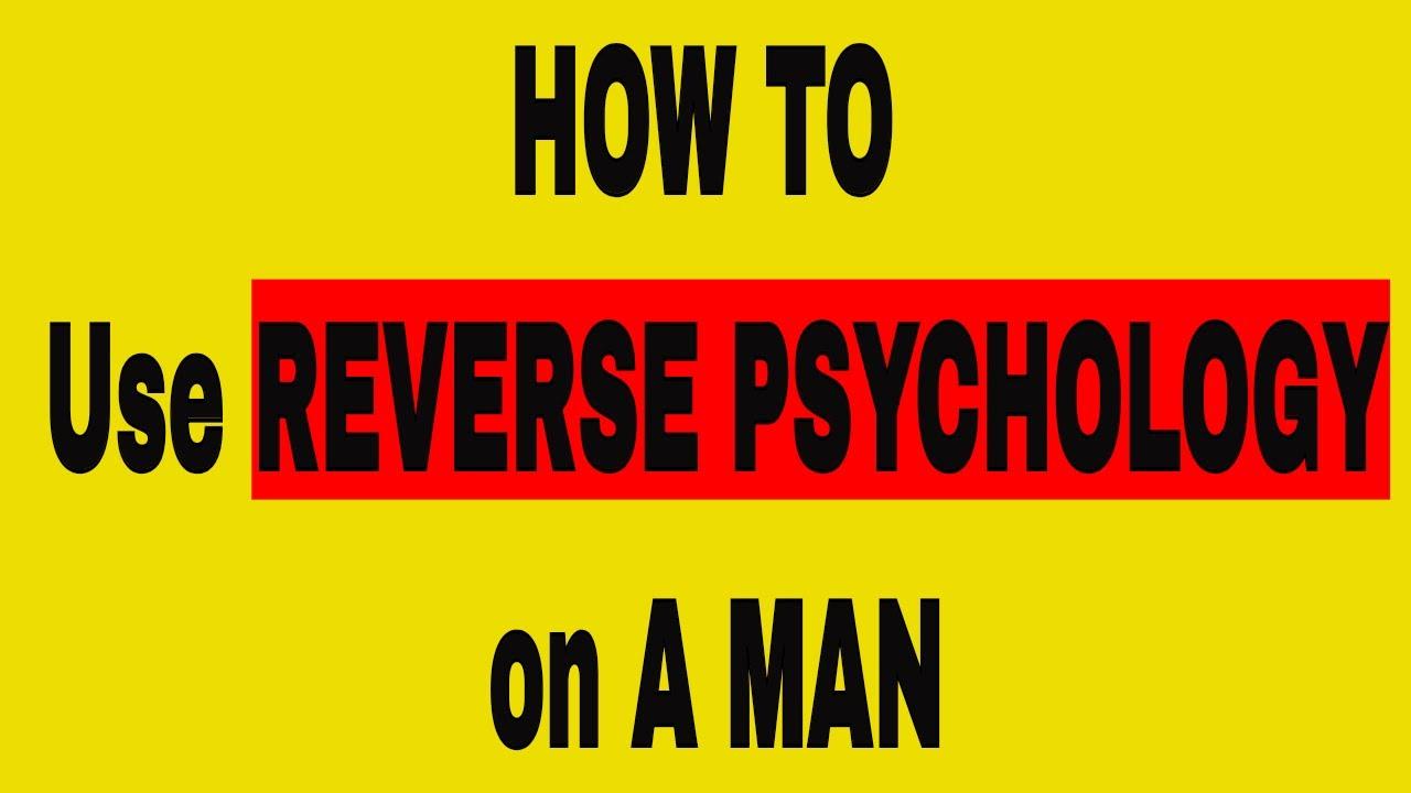 Reverse psychology on men