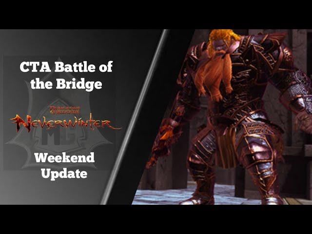 Neverwinter:  CTA Battle of the Bridge and Updates