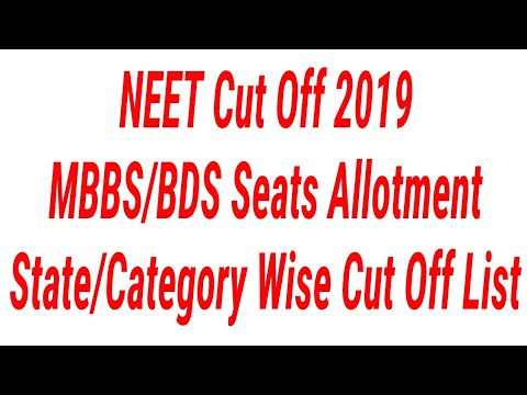 NEET 2019 Final Cut Off/MBBS and BDS Seats Allotment/NEET State Wise Cut  Off/All India Quota Cut Off