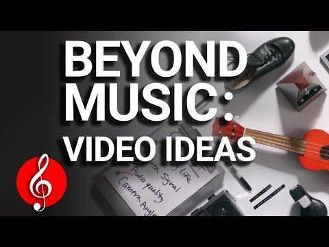 Beyond Music: Video Ideas for Artists